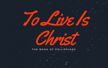 To Live Is Christ
